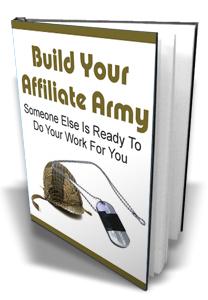 Thumbnail Build Your Affiliate Army, Internet Marketing & Online Profits