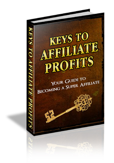 Product picture Keys to Affiliate Profits, Internet Marketing & Online Profits