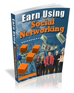 Product picture Earn Using Social Networking, Internet Marketing & Online Profits