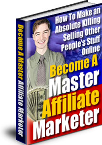Product picture Become a Master Affiliate Marketer, Internet Marketing & Online Profits